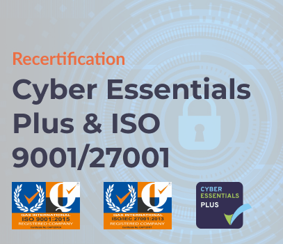 Cyber Essentials Plus & ISO 9001/27001 certification